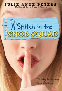 Book A Snitch in the Snob Squad by Julie Anne Peters