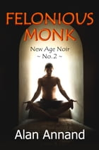Felonious Monk by Alan Annand