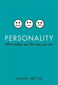 Personality : What Makes You The Way You Are