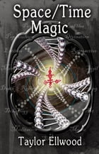 Space/Time Magic by Taylor Ellwood