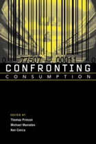 Confronting Consumption by Thomas Princen