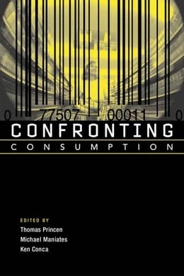 Book Confronting Consumption by Thomas Princen