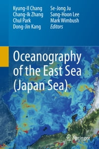 Oceanography of the East Sea (Japan Sea)