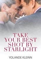 Take Your Best Shot by Starlight by Yolande Kleinn