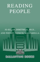 Reading People: How to Understand People and Predict Their Behavior -- Anytime, Anyplace by Jo-Ellan Dimitrius