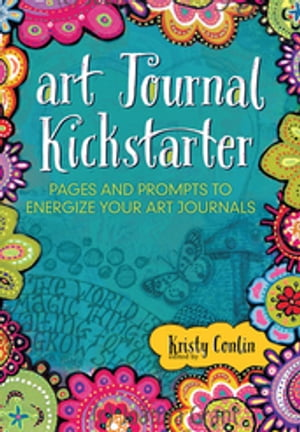 Art Journal Kickstarter Pages and Prompts to Energize Your Art Journals