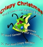Crispy Christmas: Word Games for Parents & Kids by Sandra Baird