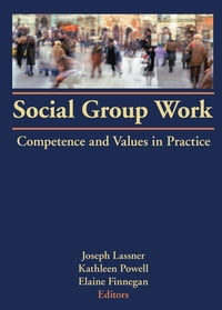 Social Group Work: Competence and Values in Practice