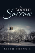A Rooted Sorrow