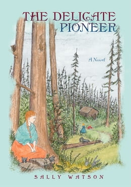 Book The Delicate Pioneer by Sally Watson