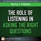 The Role of Listening in Asking the Right Questions by Terry J. Fadem