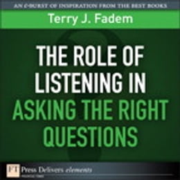 Book The Role of Listening in Asking the Right Questions by Terry J. Fadem