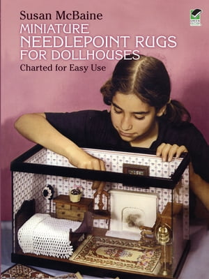 Miniature Needlepoint Rugs for Dollhouses: Charted for Easy Use