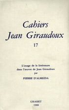 Cahiers numéro 17 by Jean Giraudoux