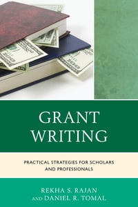 Grant Writing: Practical Strategies for Scholars and Professionals