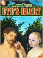 EVE-DIARY: The Tale of ADAM and EVE (Illustrated and Free Audiobook Link) by Mark Twain