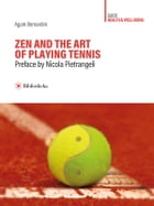 Zen and the Art of Playing Tennis by Agam Bernardini