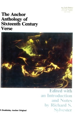 Book The Anchor Book of Sixteenth Century Verse by Richard D. Sylvester