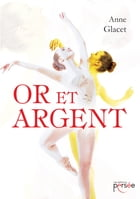 Or et Argent by Anne Glacet