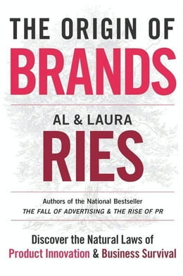 Book The Origin of Brands: How Product Evolution Creates Endless Possibilities for New Brands by Al Ries