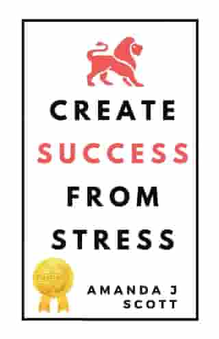 Create Success From Stress