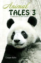 Animal Tales 3: A collection of stories for English Language Learners: (A Hippo Graded Reader) by Cooper Baltis