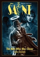 The Saint: Man Who was Clever by Leslie Charteris