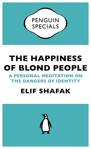The Happiness of Blond People A Personal Meditation on the Dangers of Identity