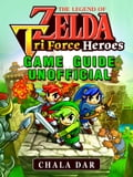 The Legend of Zelda Tri Force Heroes Game Guide Unofficial 9f36a4f1-4815-4b90-9a36-b7567df7b80f