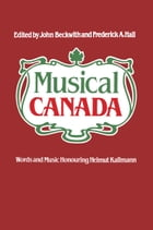 Musical Canada by John Beckwith