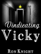 Vindicating Vicky by Ron Knight