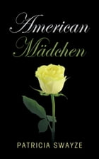 American Madchen by Patricia Swayze