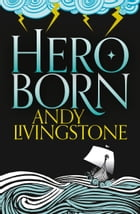 Hero Born (Seeds of Destiny, Book 1) by Andy Livingstone