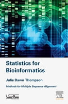 Statistics for Bioinformatics: Methods for Multiple Sequence Alignment by Julie Thompson