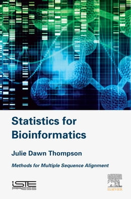 Book Statistics for Bioinformatics: Methods for Multiple Sequence Alignment by Julie Thompson
