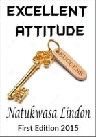 Excellent Attitude by Natukwasa Lindon Sr