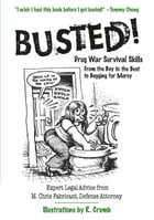 Busted!: Drug War Survival Skills and True Dope D by M. Chris Fabricant