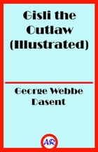 Gisli the Outlaw (Illustrated) by George Webbe Dasent
