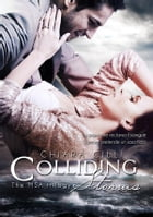 Colliding Storms (The MSA Trilogy #3) by Chiara Cilli