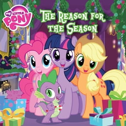 Book My Little Pony: The Reason for the Season by Louise Alexander