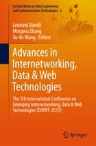 Advances in Internetworking, Data & Web Technologies: The 5th International Conference on Emerging Internetworking, Data & Web Technologies (EIDWT-201 by Leonard Barolli