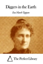 Diggers in the Earth by Eva March Tappan
