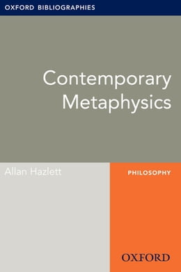 Book Contemporary Metaphysics: Oxford Bibliographies Online Research Guide by Allan Hazlett