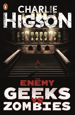 Book The Enemy: Geeks vs Zombies by Charlie Higson