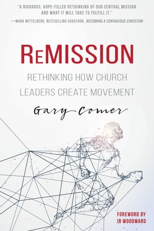 ReMission: Rethinking How Church Leaders Create Movement