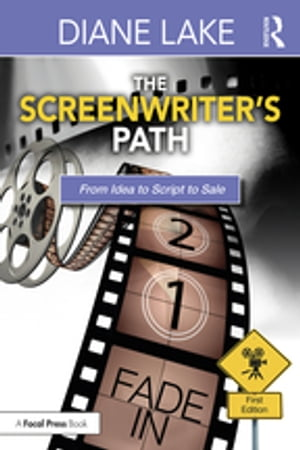 The Screenwriter's Path From Idea to Script to Sale