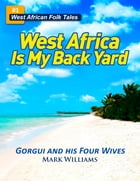 Gorgui and His Four Wives: A West African Folk Tale re-told by Mark Williams