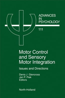 Book Motor Control and Sensory-Motor Integration: Issues and Directions by Glencross, D. J.