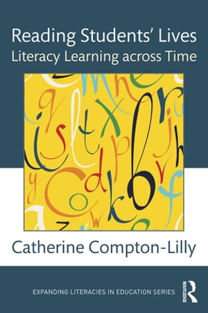 Reading Students? Lives Literacy Learning across Time