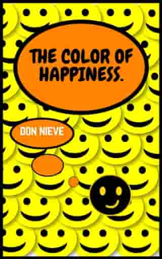 The Color of Hapiness by Don Nieve